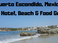 Puerto Escondido, Mexico: Our Hotel, Beach & Food Guide
